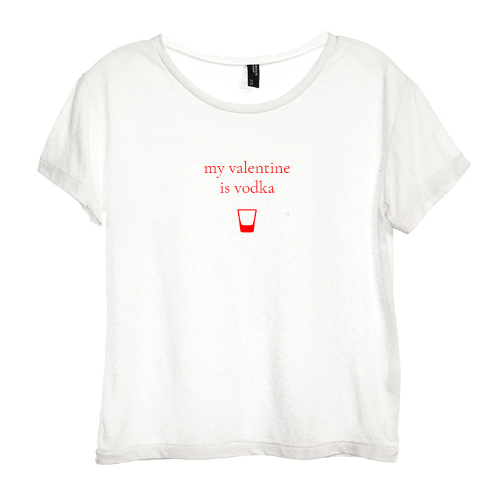 MY VALENTINE IS VODKA [DISTRESSED WOMEN'S 'BABY TEE']