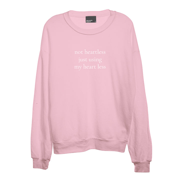 NOT HEARTLESS JUST USING MY HEART LESS [UNISEX CREWNECK SWEATSHIRT]