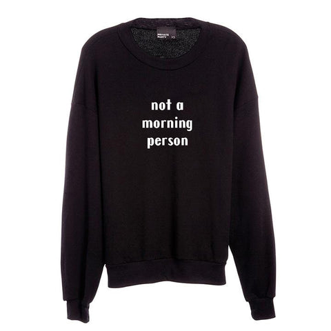 NOT A MORNIG PERSON [UNISEX CREWNECK SWEATSHIRT]