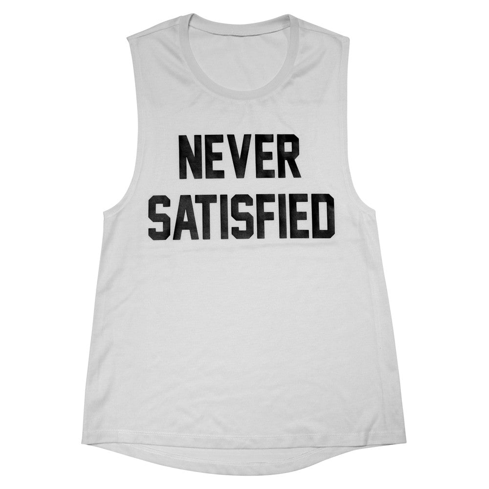 NEVER SATISFIED [MUSCLE TANK]