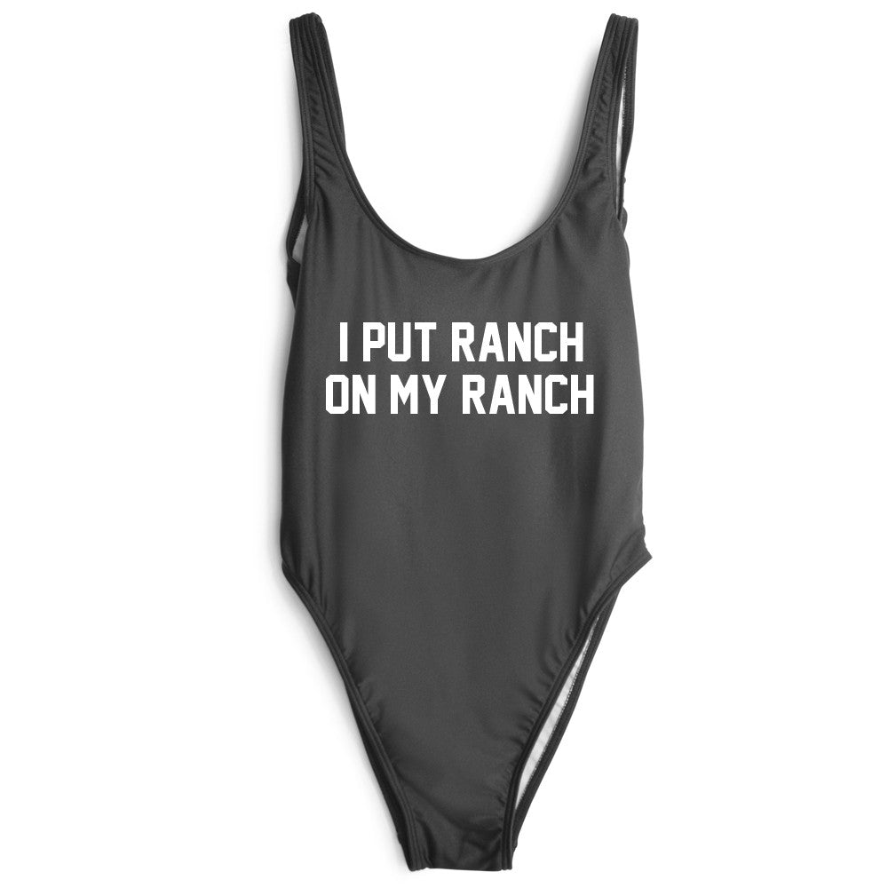 I PUT RANCH ON MY RANCH [SWIMSUIT]