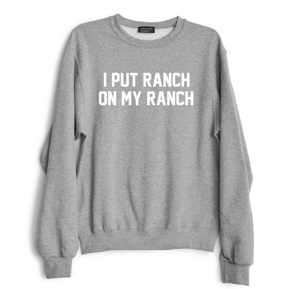 I PUT RANCH ON MY RANCH