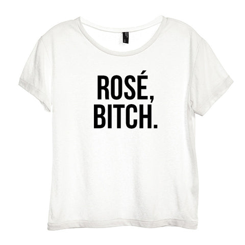 ROSÉ, BITCH. [DISTRESSED WOMEN'S 'BABY TEE']