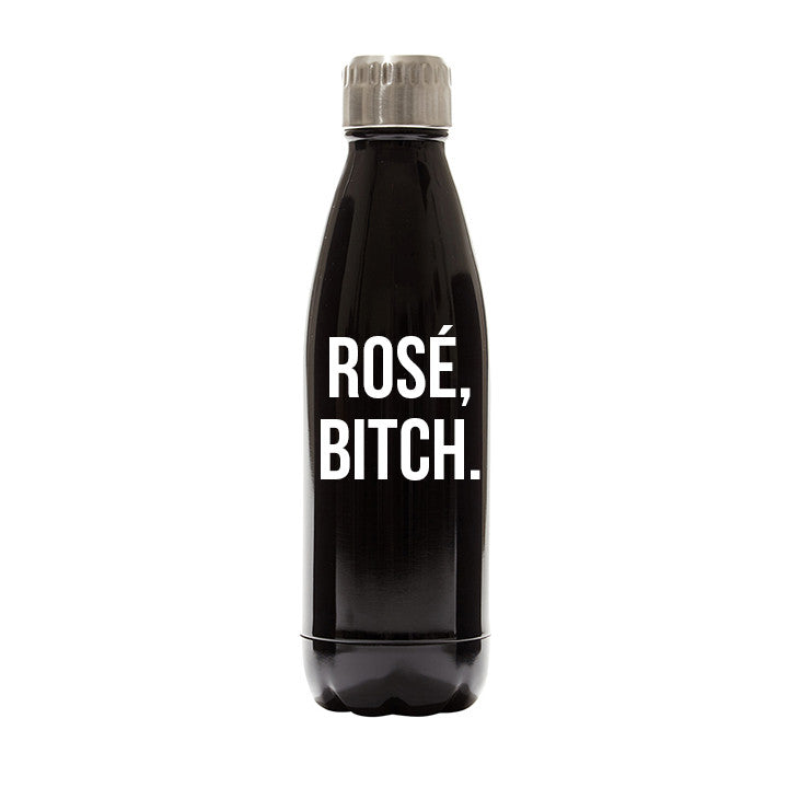 ROSÉ, BITCH. [WATER BOTTLE]