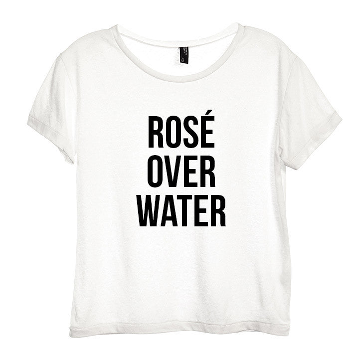 ROSÉ OVER WATER  [DISTRESSED WOMEN'S 'BABY TEE']