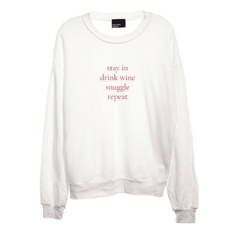 STAY IN DRINK WINE SNUGGLE REPEAT [UNISEX CREWNECK SWEATSHIRT]