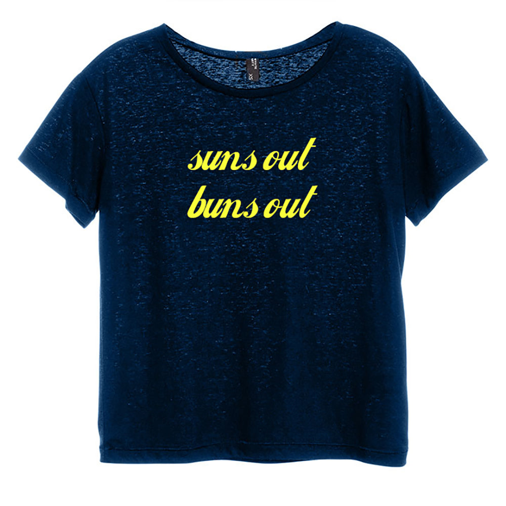 SUN'S OUT BUNS OUT [DISTRESSED WOMEN'S 'BABY TEE']