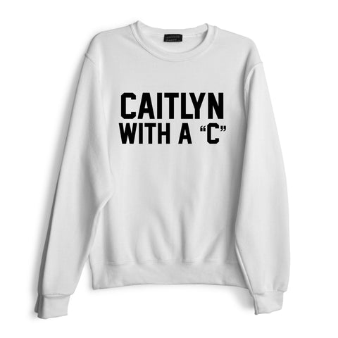 "CAITLIN WITH A ""C"""