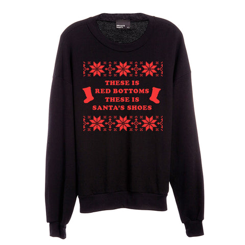 THESE IS RED BOTTOMS THESE IS SANTA'S SHOES [UNISEX CREWNECK SWEATSHIRT]