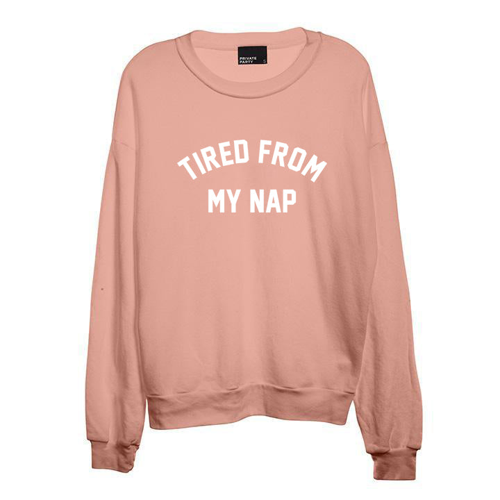 TIRED FROM MY NAP [UNISEX CREWNECK SWEATSHIRT]