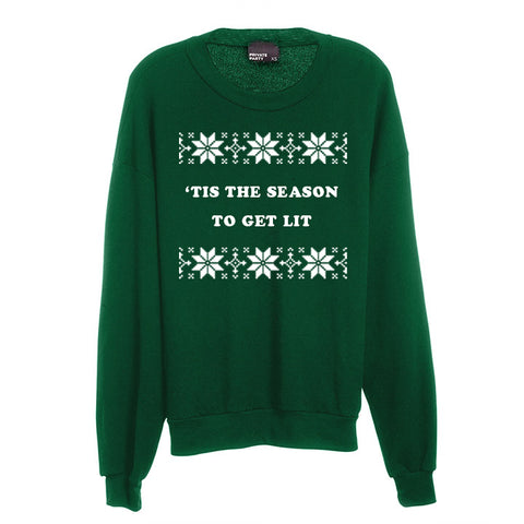 TIS' THE SEASON TO GET LIT [UNISEX CREWNECK SWEATSHIRT]