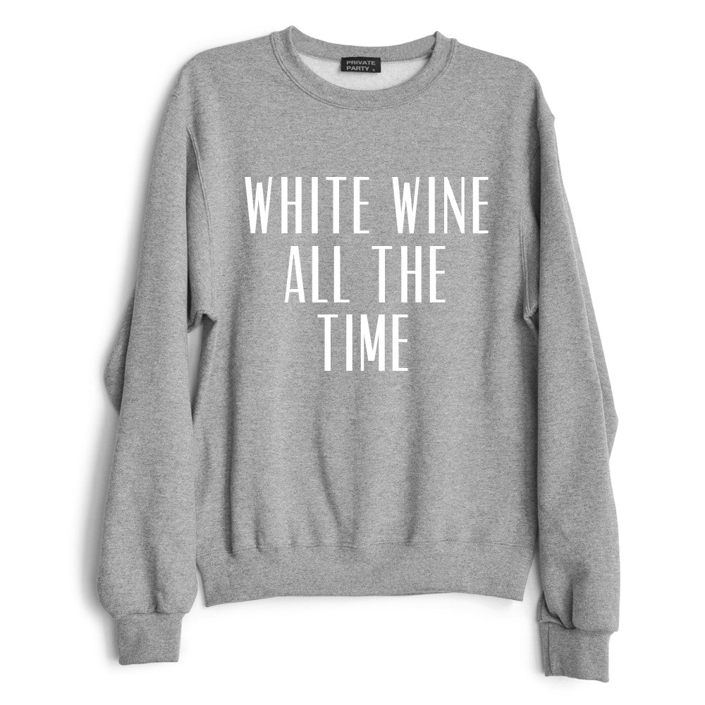 WHITE WINE ALL THE TIME