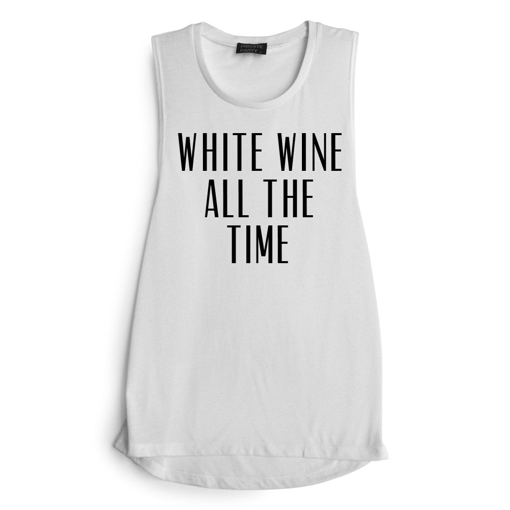 WHITE WINE ALL THE TIME [MUSCLE TANK]
