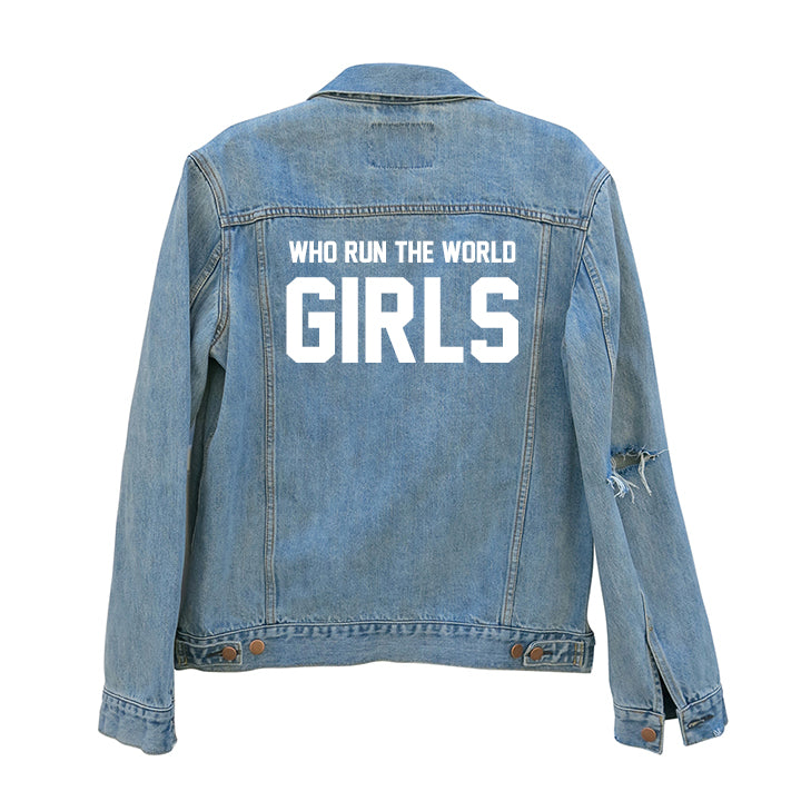 WHO RUN THE WORLD GIRLS [UNISEX DISTRESSED JEAN JACKET]