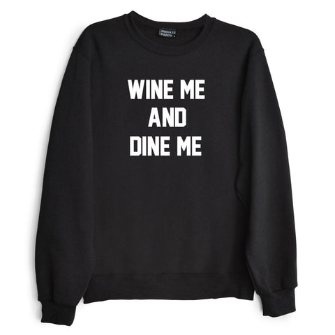 WINE ME AND DINE ME