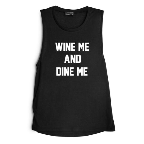 WINE ME AND DINE ME  [MUSCLE TANK]
