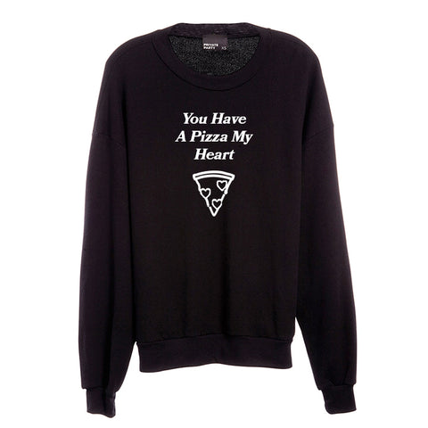 YOU HAVE A PIZZA MY HEART [UNISEX CREWNECK SWEATSHIRT]