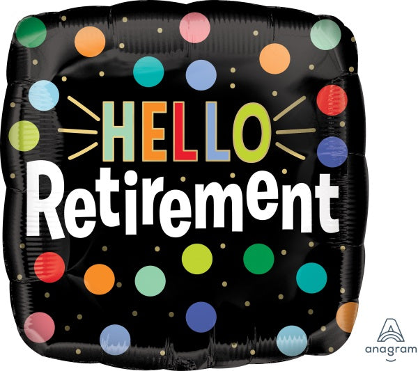 Hello Retirement 18 inch foil black background with colourful dots