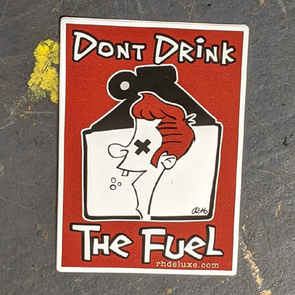DONT DRINK THE FUEL - 3""