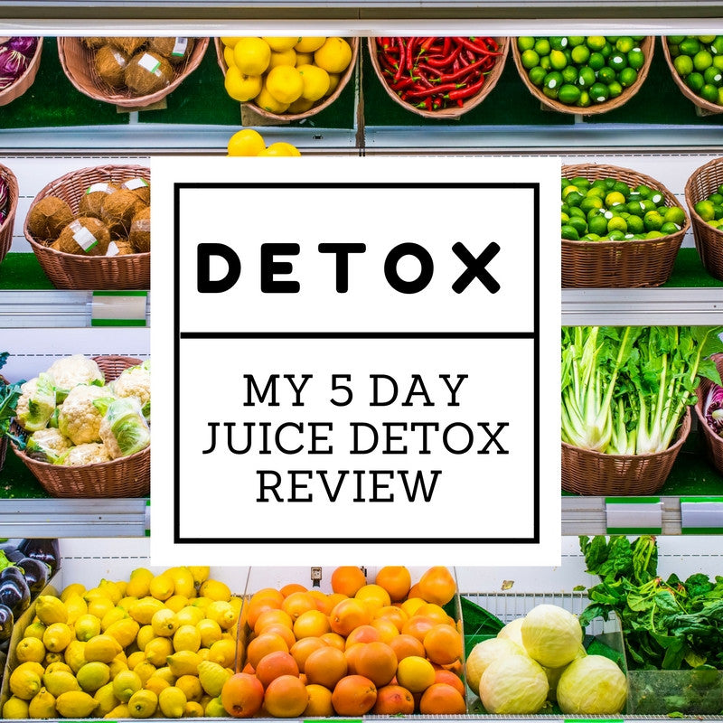 My 5 Day Detox Review...