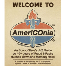 Load image into Gallery viewer, Welcome to AmeriCOnia - An A-Z Guide to 40+ Years of Fraud and Facts - Americonia