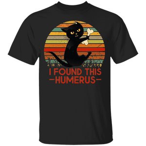 I FOUND THIS HUMERUS Princess 5.3 oz 100% Cotton T-Shirt