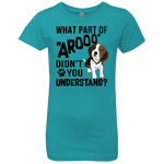 WHAT PART OF AROOO DIDN'T YOU UNDERSTAND Girls' Princess T-Shirt