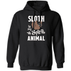 SLOTH IS MY SPIRIT ANIMAL LADIES Pullover Hoodie 8 oz.