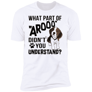 WHAT PART OF AROOO Premium Short Sleeve T-Shirt