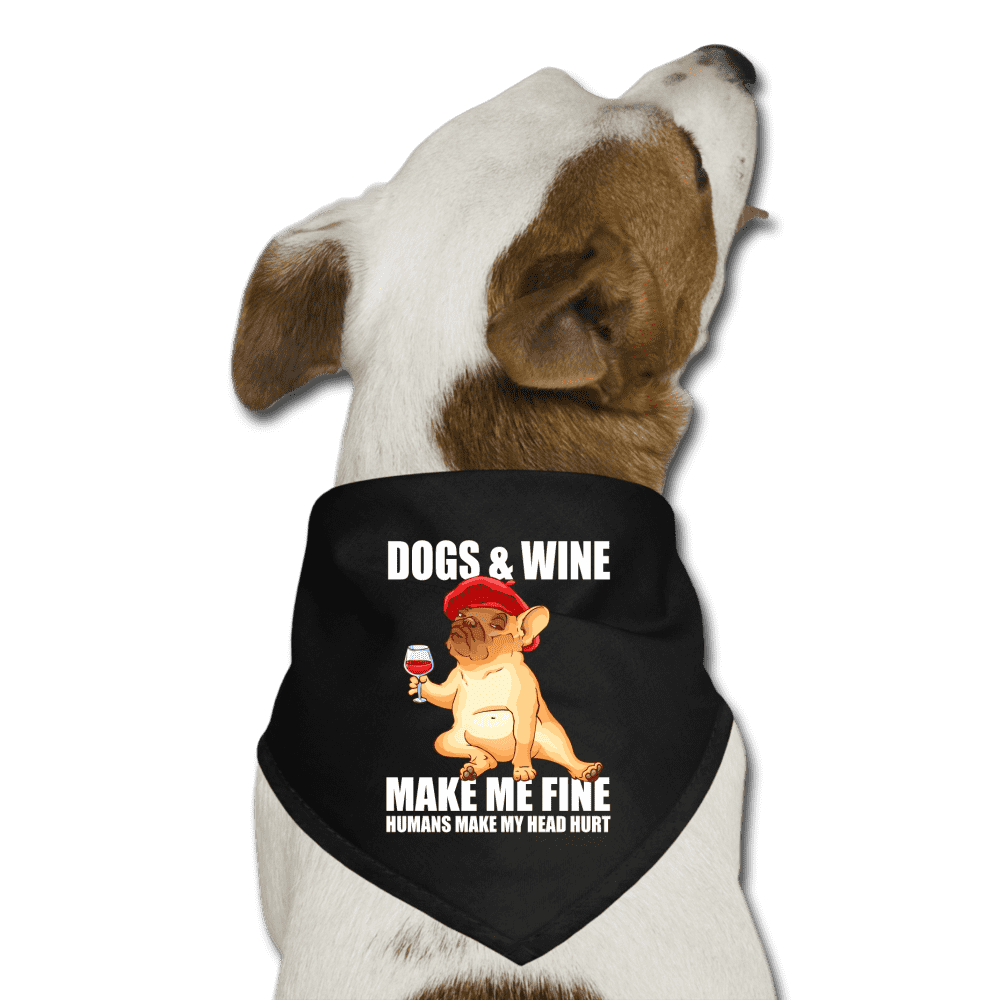 Dog Wine_MAKE_ME_FINE_Humans_make_my_head hurt Dog Bandana