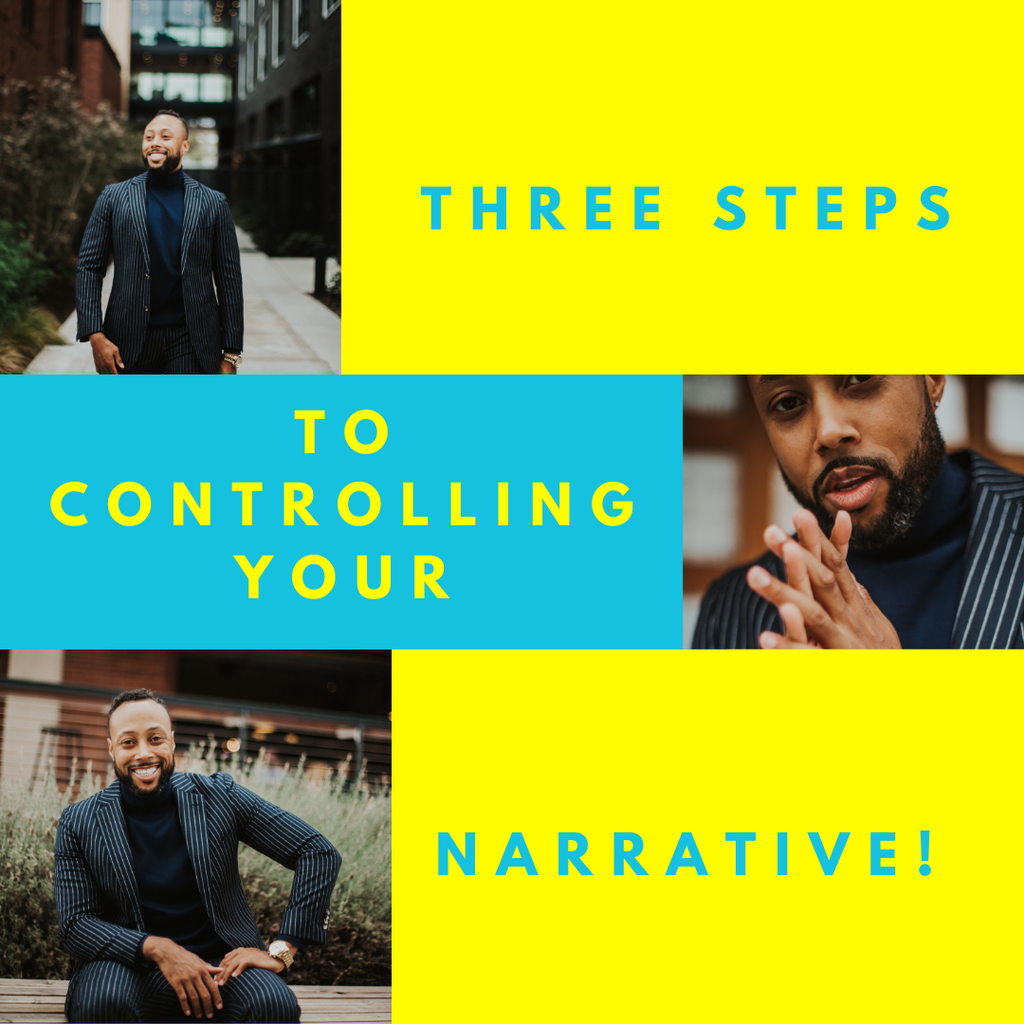 Three Steps to Controlling Your Narrative