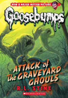 Attack of the Graveyard Ghouls (Classic Goosebumps Series #31)