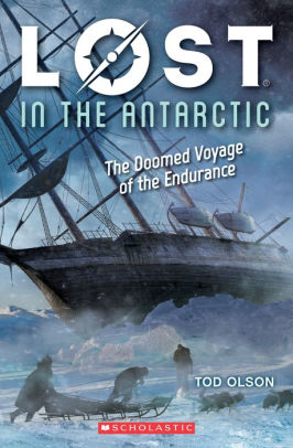Lost in the Antarctic: The Doomed Voyage of the Endurance (Lost #4): The Doomed Voyage of the Endurance