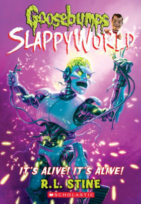 It's Alive! It's Alive! (Goosebumps SlappyWorld Series #7)