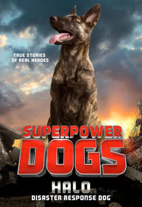 Superpower Dogs: Halo: Disaster Response Dog