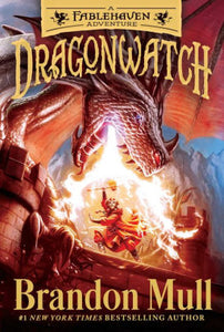 Dragonwatch: A Fablehaven Adventure (Dragonwatch Series #1)