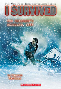 I Survived the Children's Blizzard, 1888 (I Survived Series #16)