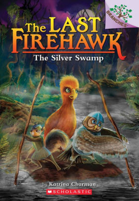 The Silver Swamp (The Last Firehawk Series #8)