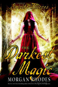 The Darkest Magic (Book of Spirits and Thieves Series #2)