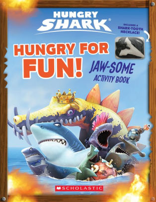 Hungry Shark: Hungry for Fun!: Jaw-Some Activity Book