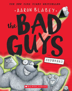 The Bad Guys in Superbad (The Bad Guys Series #8)