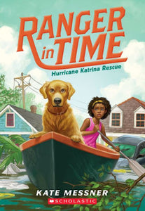 Hurricane Katrina Rescue (Ranger in Time Series #8)