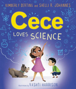 Cece Loves Science (Cece Loves Science Series #1)