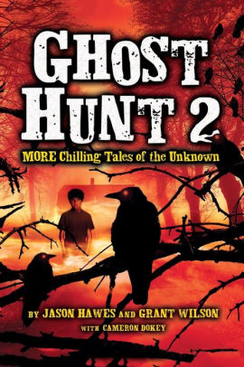 Ghost Hunt 2: MORE Chilling Tales of the Unknown