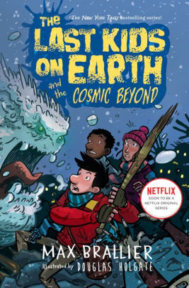 The Last Kids on Earth and the Cosmic Beyond (Last Kids on Earth Series #4)
