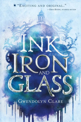 Ink, Iron, and Glass (Ink, Iron, and Glass Series #1)