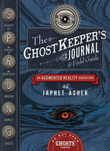 The Ghostkeeper's Journal & Field Guide: An Augmented Reality Adventure