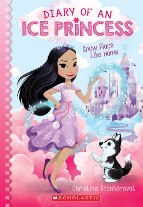 Snow Place Like Home (Diary of an Ice Princess Series #1)