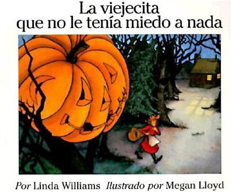 La viejecita que no le tenía miedo a nada (The Little Old Lady Who Was Not Afraid of Anything)