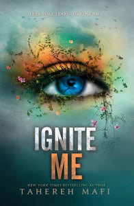 Ignite Me (Shatter Me Series #3)